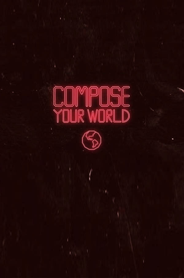 Compose your world