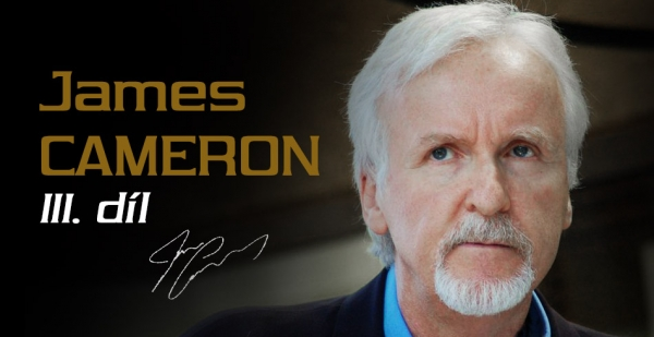James Cameron: Most successful film self-made man in history, part III.