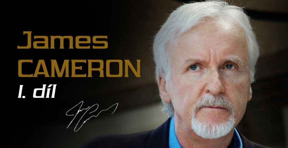 James Cameron: Most successful film self-made man in history, I.part
